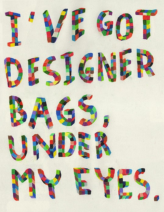 Designer bags under my eyes